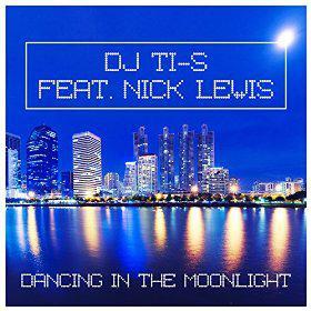 DJ TI-S FEAT. NICK LEWIS - DANCING IN THE MOONLIGHT